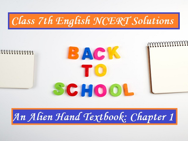 NCERT Solutions for Class 7 English: An Alien Hand Textbook - Chapter 1: The Tiny Teacher