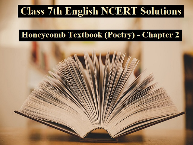 NCERT Solutions for Class 7 English - Honeycomb Textbook (Poetry)- Chapter 2: The Rebel