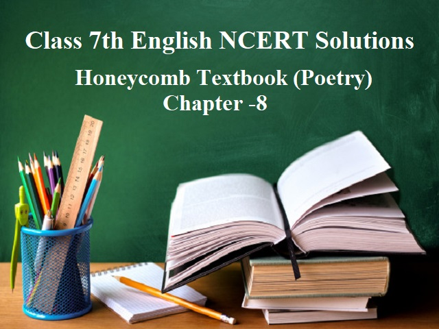 NCERT Solutions for Class 7 English - Honeycomb Textbook (Poetry)- Chapter 8: Meadow Surprises