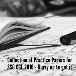 Collection of Practice Papers for SSC CGL 2016: Hurry up to get it