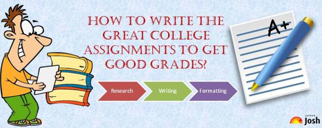 How to write the great college assignments to get Good Grades?