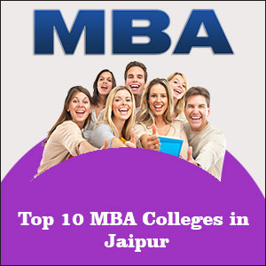Top MBA Colleges in Jaipur| Admissions, Eligibility & Placements
