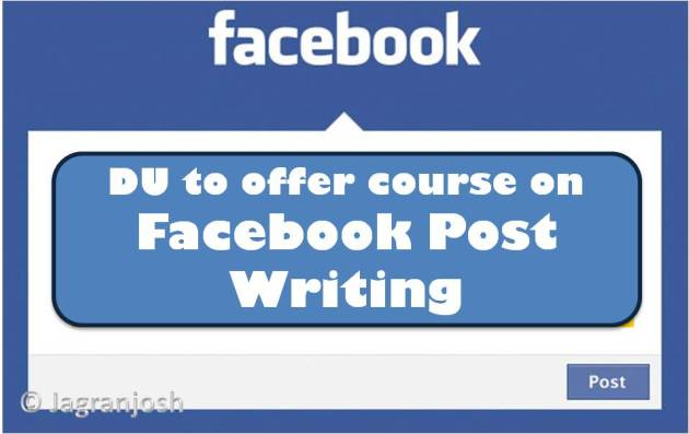 Join Delhi University And Learn How to Write Facebook Posts