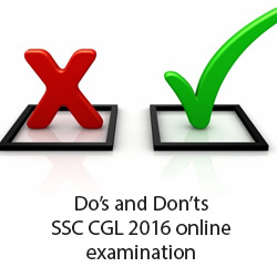 Do's and Don'ts: SSC CGL 2016 online examination