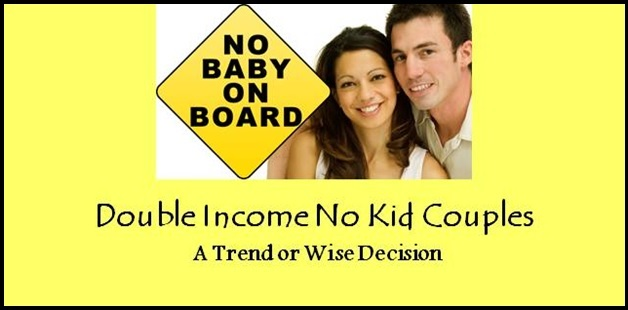 Double Income No Kid Couples: A Trend or a wise decision