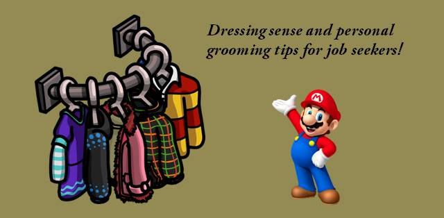 Dressing sense and personal grooming tips for job seekers