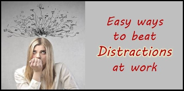 Easy ways to beat workplace distractions