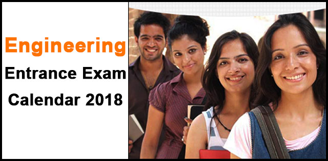 Engineering Entrance Exam Calendar 2018 Important Dates