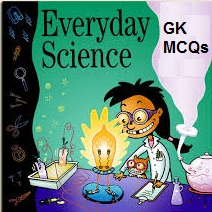 GK Questions and Answers on Everyday Science