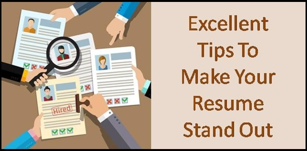Excellent Tips To Make Your Resume Stand Out