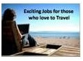 Exciting Jobs for those who love to travel
