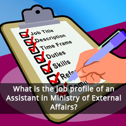 What is the job profile of an Assistant in Ministry of External Affairs