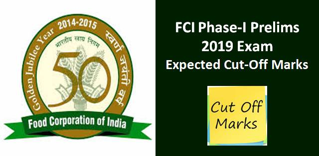 FCI Phase-I Prelims 2019: Expected Cut Off Marks for Assistant Grade