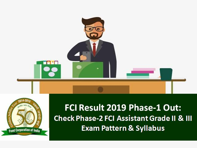 FCI Result 2019: Check Phase-2 FCI Assistant Grade 2 & 3 Exam Pattern & Syllabus