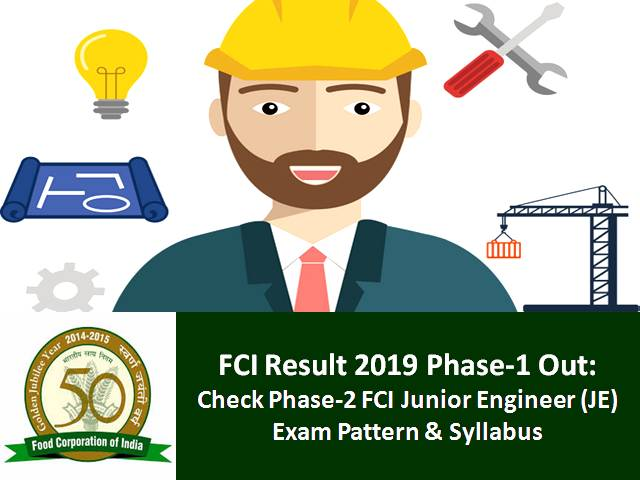 FCI Result 2019: Check Phase-2 FCI Junior Engineer (JE) Exam Pattern & Syllabus