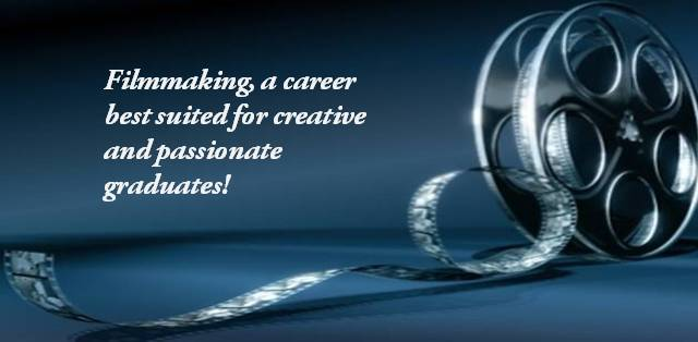 Filmmaking a career best suited for creative and passionate graduates