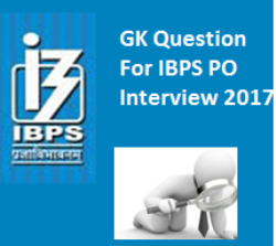 GK Question IBPS Interview