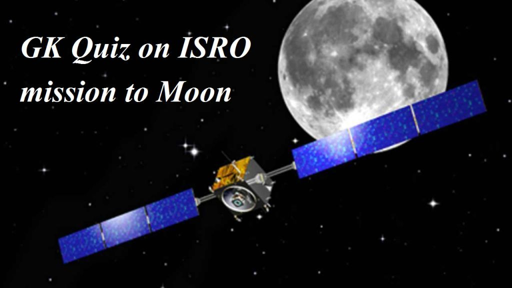 GK Questions and Answers on ISRO mission to Moon