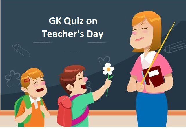 GK Quiz on Teacher's Day