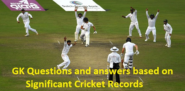 GK questions and answers based on significant Cricket records