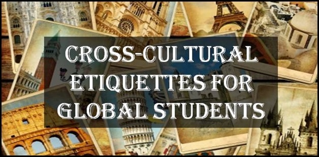 Global Etiquettes: Cross-Cultural Tips for international students