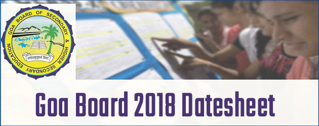 Goa Board HSSC and SSC Examination 2018 Datesheets Released