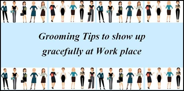 Grooming Tips to show up gracefully at work place