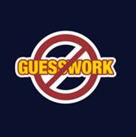 Avoid guess work