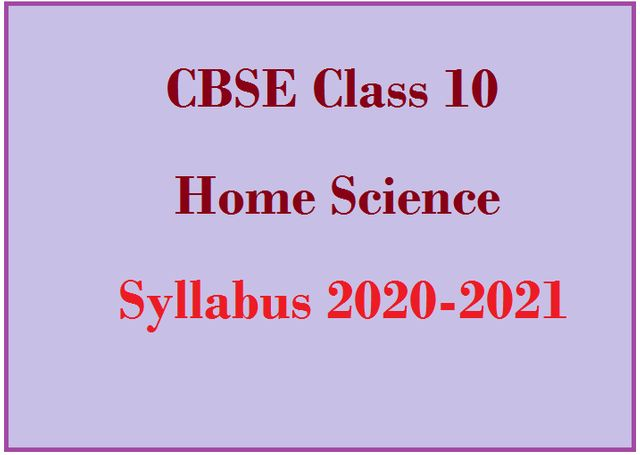 CBSE Class 10 Syllabus of Home Science 2020-2021