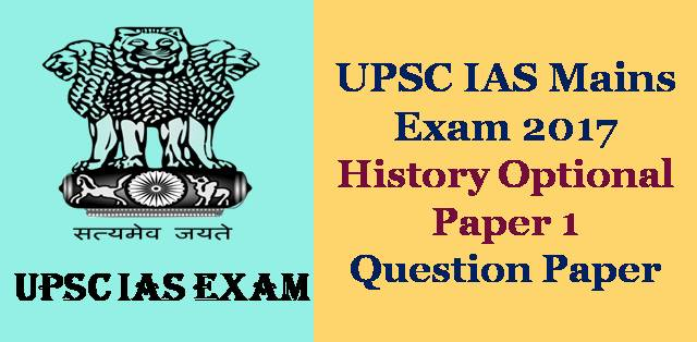 IAS Mains Exam 2017 History Optional Paper 1