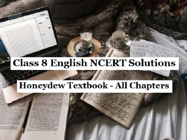 NCERT Solutions for Class 8 English Honeydew Textbook - All Chapters