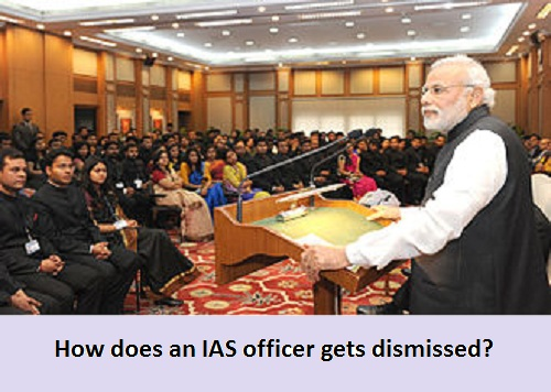 How an IAS officer gets dismissed?