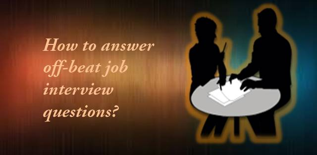 Tips to answer off-beat job interview questions