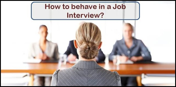 Job Interview Tips: How to behave during an Interview?