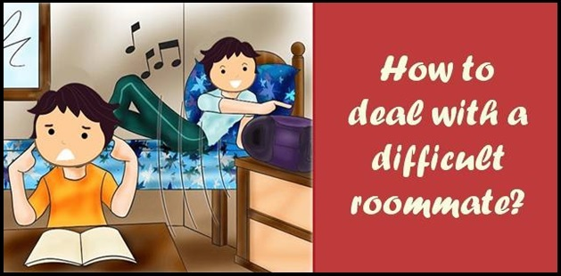 How to deal with a difficult roommate?