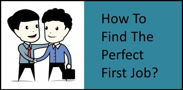 How to get the perfect first job?