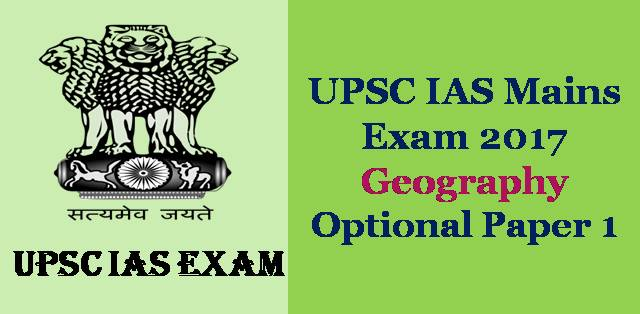 IAS Mains Exam 2017 Geography Optional Paper 1