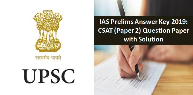Download UPSC IAS Prelims CSAT (GS Paper 2) Answer Key 2019