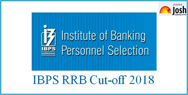 Official IBPS RRB Cut off 2018