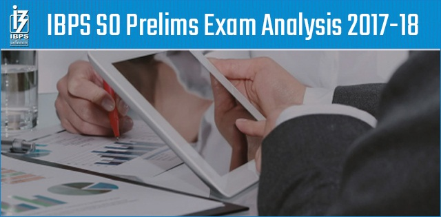 IBPS SO Preliminary Exam 2017: Analysis & Expected Cut-off