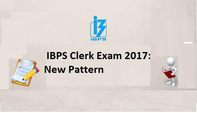 IBPS Clerk Exam 2017: New Pattern