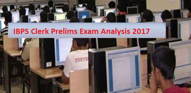 IBPS Clerk Prelims Exam 2017: Analysis and Expected Cut-off