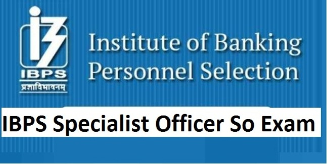 IBPS Specialist Officer SO Exam