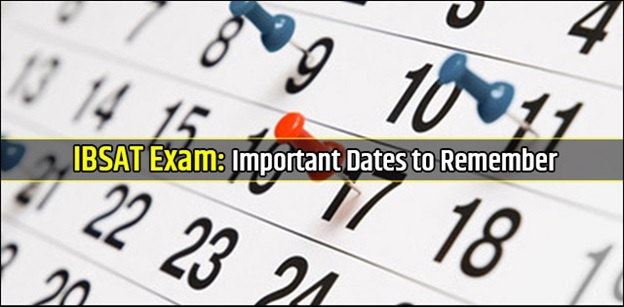 IBSAT: Important Dates of the Exam