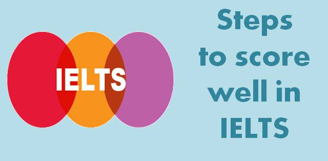 Steps to score well in IELTS