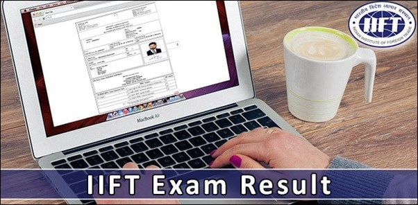 IIFT 2018 Exam Result: Check your scorecard here
