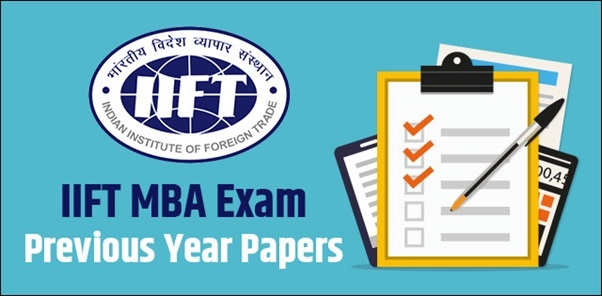 IIFT MBA Exam Previous Year Papers with Answer Key