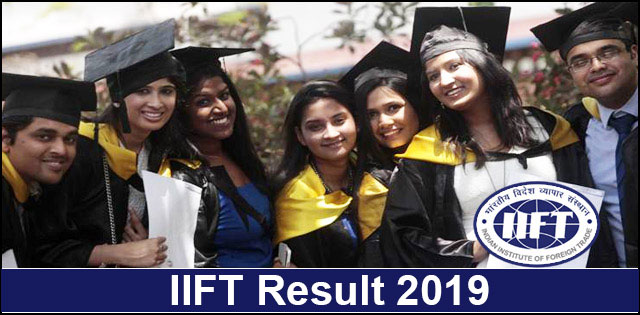 Check IIFT Result 2019, Indian Institute of Foreign Trade Exam