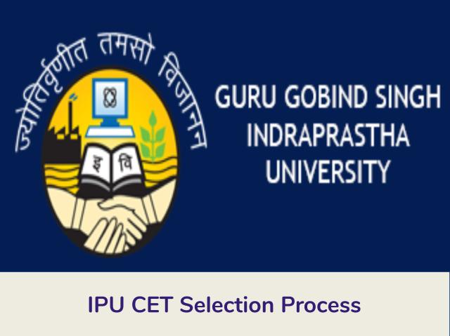 IPU CET Selection Process 2020