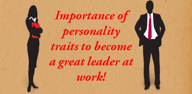 Personality traits important to become a leader at work